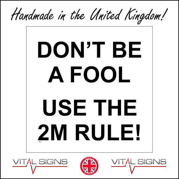 PR270 Don't Be A Fool Use The 2m Rule Sign