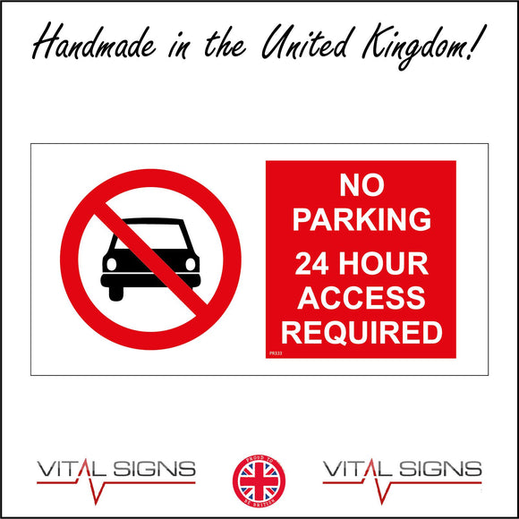 PR333 No Parking 24 Hour Access Required Sign with Circle Car Diagonal Red Line