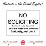 HU258 No Soliciting Don't Knock Or Ring The Doorbell Seriously Sign