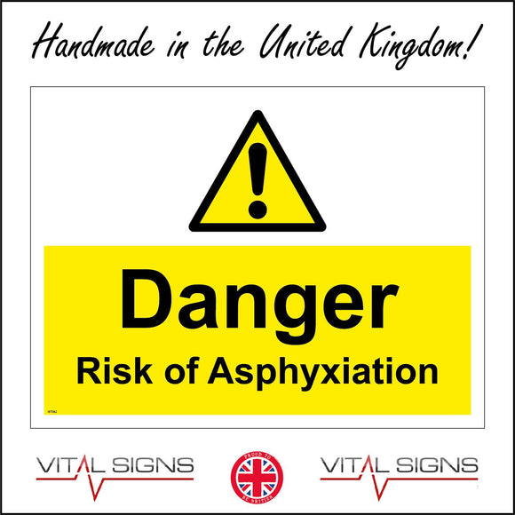 WT062 Danger Risk Of Asphyxiation Sign with Triangle Exclamation Mark