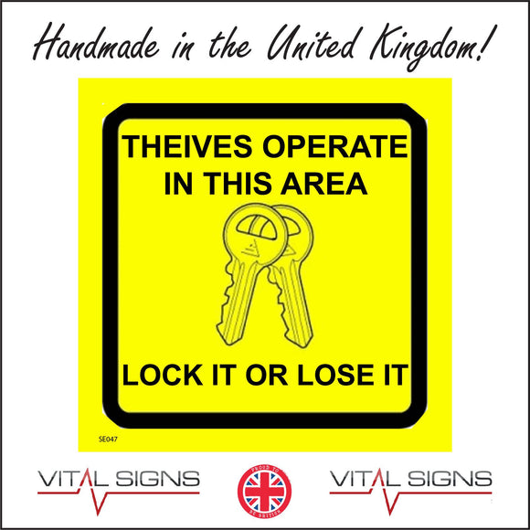 SE047 Thieves Operate In This Area Lock It Or Lose It Sign with Keys