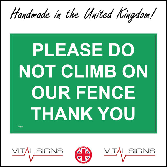 PR314 Please Do Not Climb On Our Fence Thank You Sign