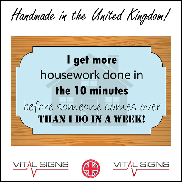 HU310 I Get More Housework Done Minutes A Week Sign