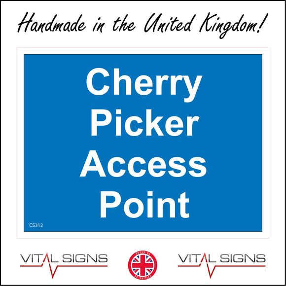 CS312 Cherry Picker Access Point Sign