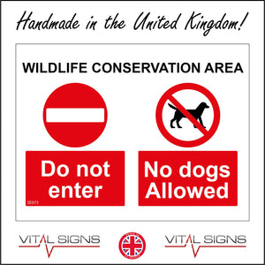 SE073 Wild Life Conservation Area Do Not Enter No Dogs Allowed Sign with 2 Circles No Entry Dog