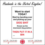 HU201 Want To Start Yoga? Start By Bending Down And Picking Up Your Dog Shit Known As The Downward Dog Position Then Put It In A Bin Sign