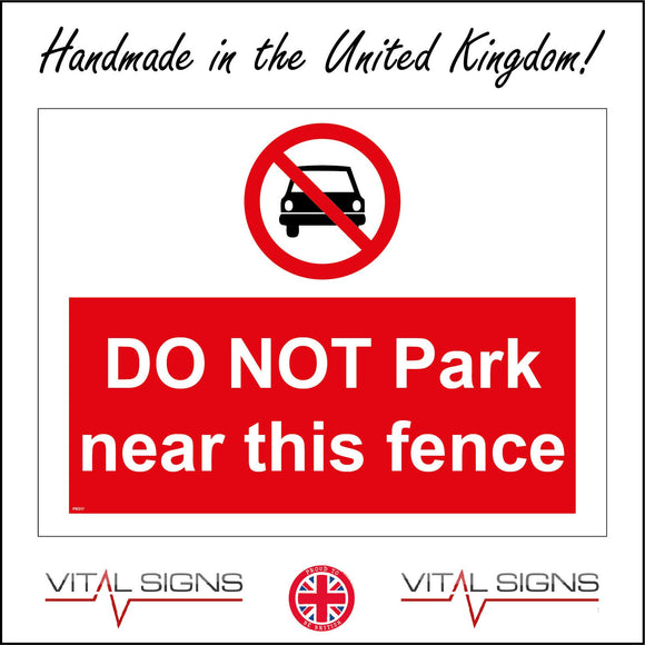 PR317 Do Not Park Near This Fence Sign with Circle Car Diagonal Line