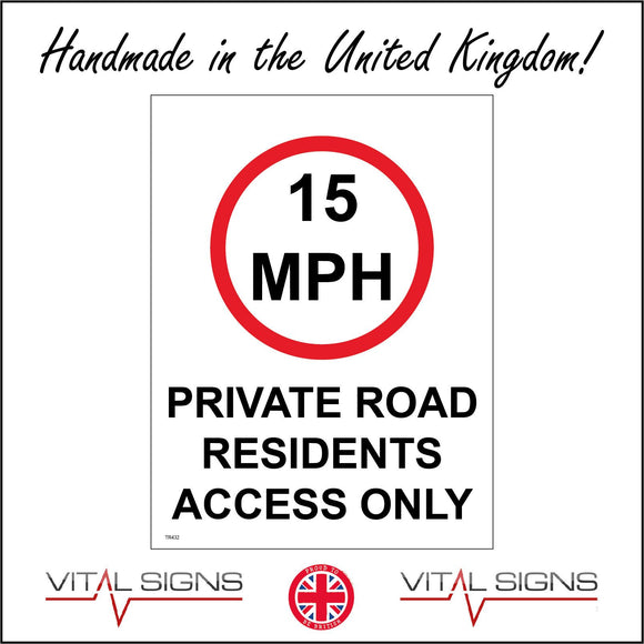 TR432 15MPH Private Road Residents Access Only Speed Fifteen Sign with Circle 15MPH