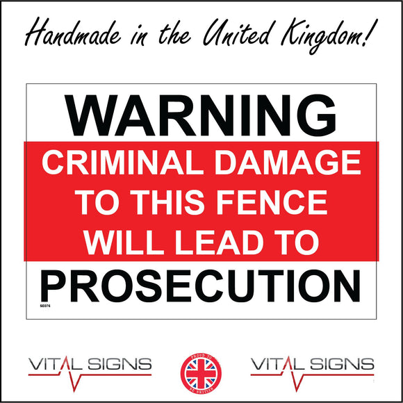 SE076 Warning Criminal Damage To This Fence Will Lead To Prosecution Sign