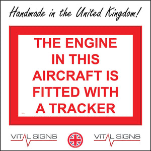 VE213 The Engine In This Aircraft Is Fitted With A Tracker Sign