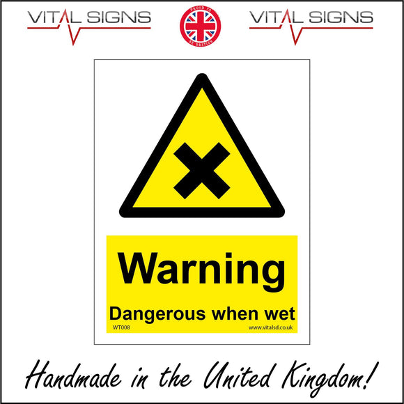 WT008 Warning Dangerous When Wet Sign with Cross