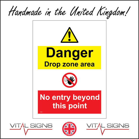 MU162 Danger Drop Zone Area No Entry Beyond This Point Sign with Triangle Exclamation Mark Circle Hand Face