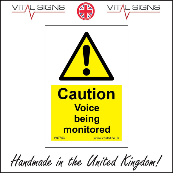 WS743 Caution Voice Being Monitored Sign with Triangle Exclamation Mark