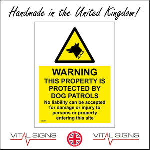 SE084 Warning This Property Is Protected By Dog Patrols No Liability Sign with Triangle Dogs Head
