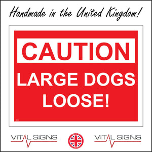 SE053 Caution Large Dogs Loose Sign