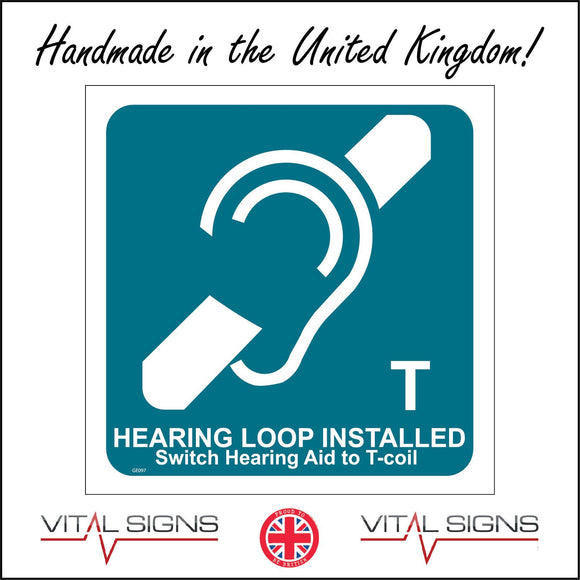 GE097 Hearing Loop Installed Switch Hearing Aid To T-Coil Sign with Ear