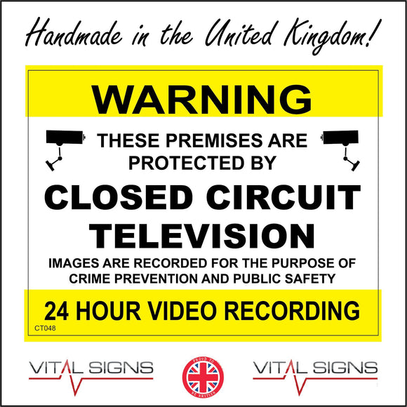 CT048 Warning These Premises Are Protected By Closed Circuit Television Sign with Camera