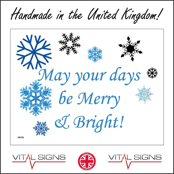 XM189 May Your Days Be Merry & Bright Sign with Snowflakes