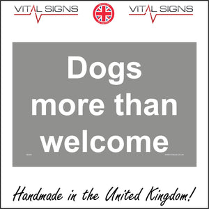 GE828 Dogs More Than Welcome Sign