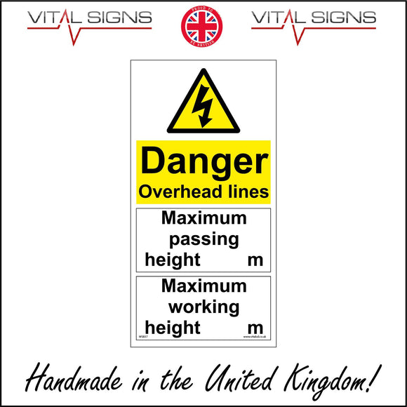 WS837 Danger Overhead Lines Maximum Passing Height....M Maximum Working Height....M Sign with Triangle Lightning Bolt