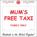 HU120 Mums Free Taxi Family Only Sign