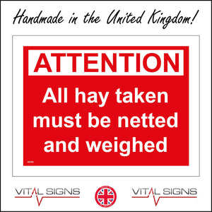 GE783 Attention All Hay Taken Must Be Netted And Weighed Sign