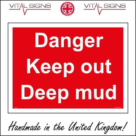 PR254 Danger Keep Out Deep Mud Sign