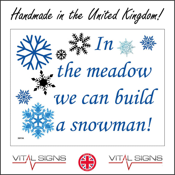 XM194 In The Meadow We Can Build A Snowman Sign with Snowflakes