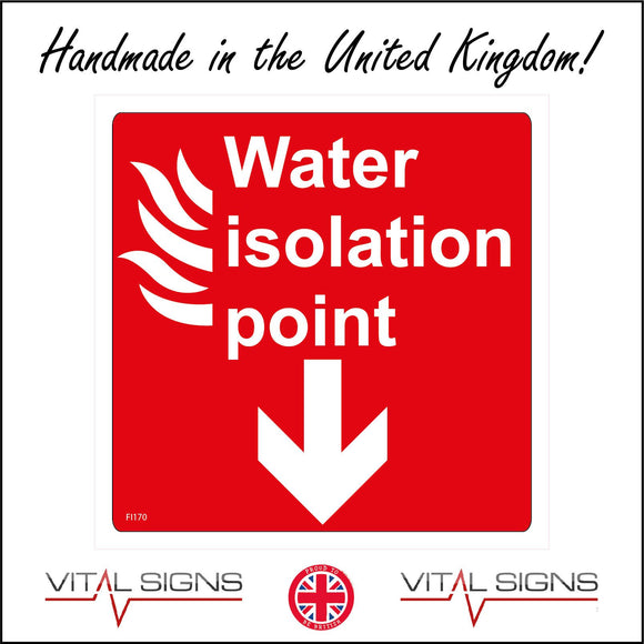 FI170 Water Isolation Point Sign with Fire Arrow Pointing Down