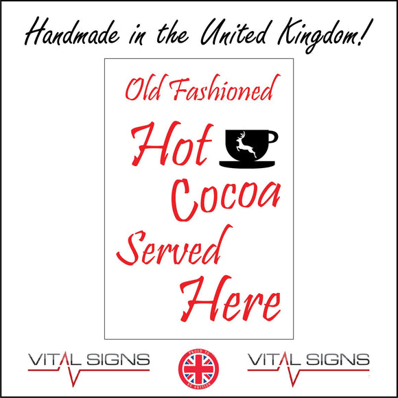 XM262 Old Fashioned Hot Cocoa Served Here Sign with Cup Saucer