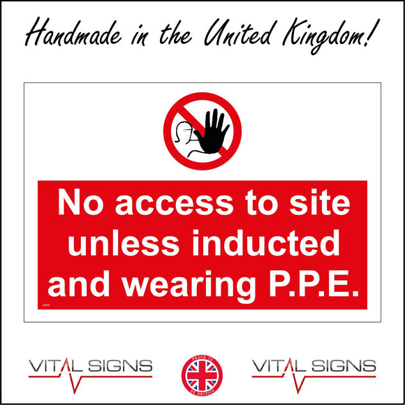 CS314 No Access To Site Unless Inducted And Wearing P.P.E Sign with Hand Face