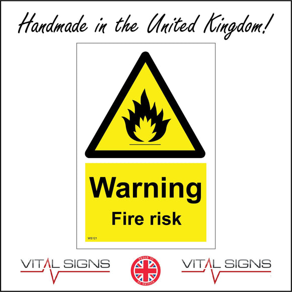 WS121 Warning Fire Risk Sign with Triangle Fire