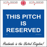 VE210 This Pitch Is Reserved Sign