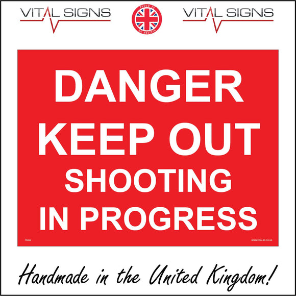 PR266 Danger Keep Out Shooting In Progress Sign