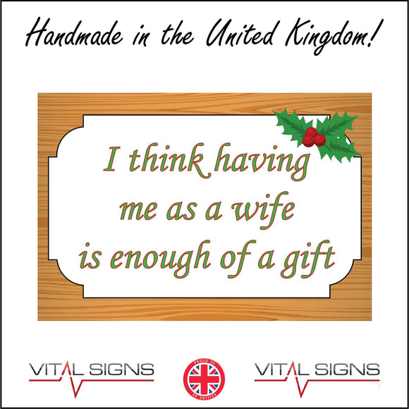 XM278 I Think Having Me As A Wife Gift Family Presents Husband Love Christmas