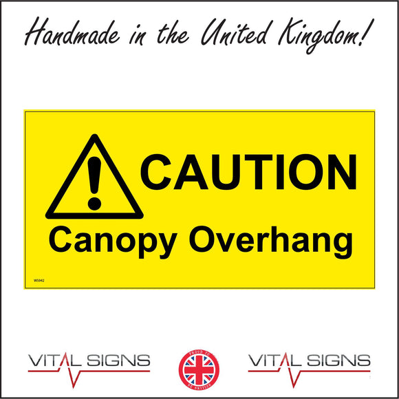 WS942 Caution Canopy Overhang Sign with Triangle Exclamation Mark