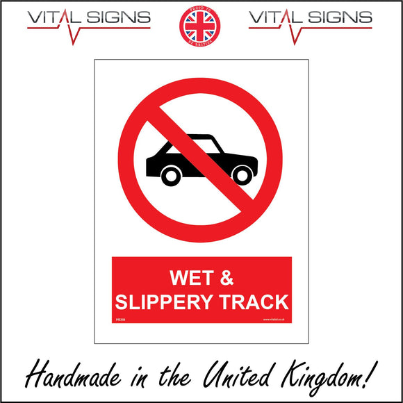 PR359 Wet & Slippery Track Sign