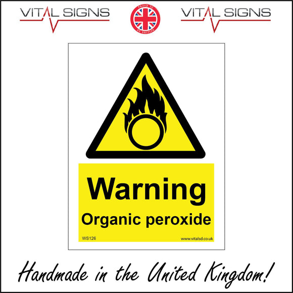 WS126 Warning Organic Peroxide Sign with Triangle Fire Circle