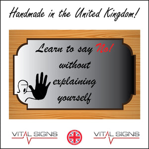 IN184 Learn To Say No Without Explaining Yourself Sign with Face Hand