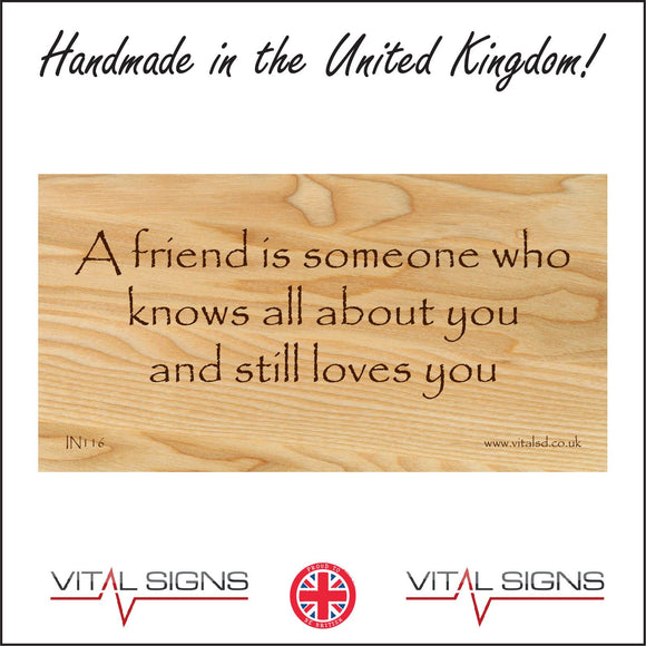 IN116 A Friend Is Someone Who Knows All About You Sign