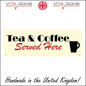 GE203 Tea & Coffee Served Here Sign with Cup And Saucer