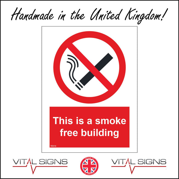 NS016 This Is A Smoke Free Building Sign with Cigarette