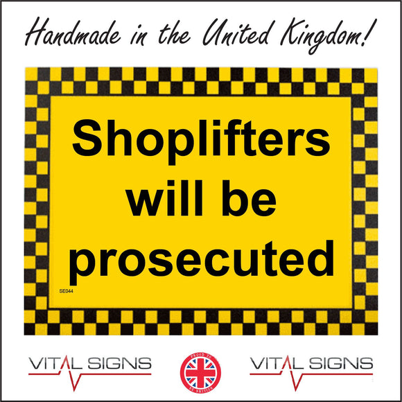 SE044 Shoplifters Will Be Prosecuted Sign