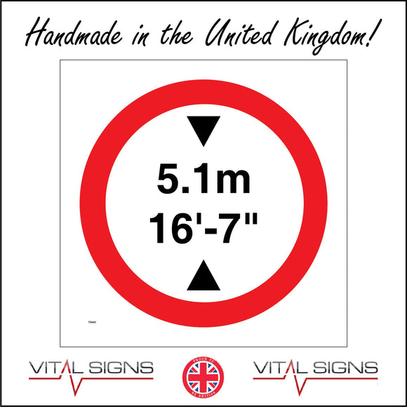 TR440 5.1M 16FT 7IN Height Restriction Overhead Limit Sign with Circle Numbers Black Triangles