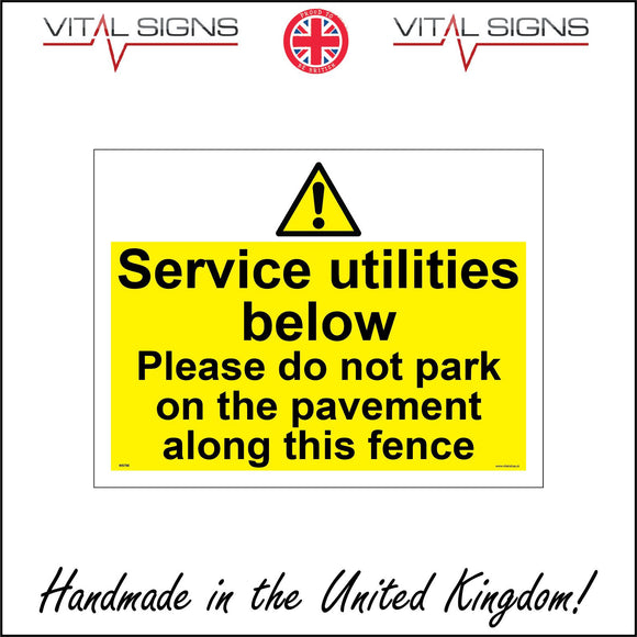 WS798 Service Utilities Below Please Do Not Park On The Pavement Along This Fence Sign with Triangle Exclamation Mark