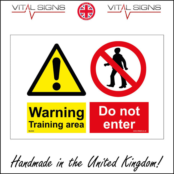 MU030 Warning Training Area Do Not Enter Sign with Exclamation Mark Triangle Circle Person