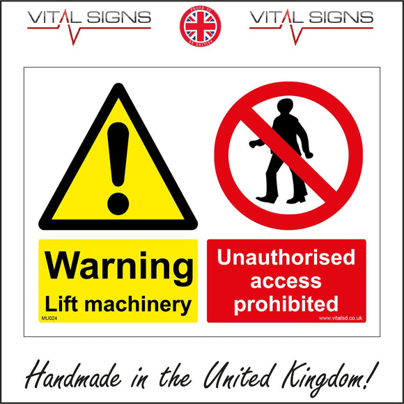 MU024 Warning Lift Machinery Unauthorised Access Prohibited Sign with Exclamation Mark Triangle Person Circle