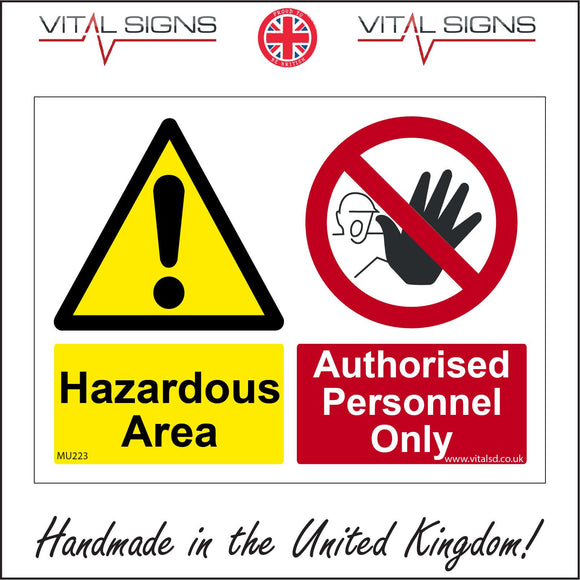 MU223 Hazardous Area Authorised Personnel Only Sign with Triangle Exclamation Mark Circle Hand Face