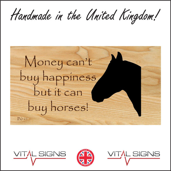 IN121 Money Can't Buy Happiness But It Can Buy Horses Sign with Horses Head