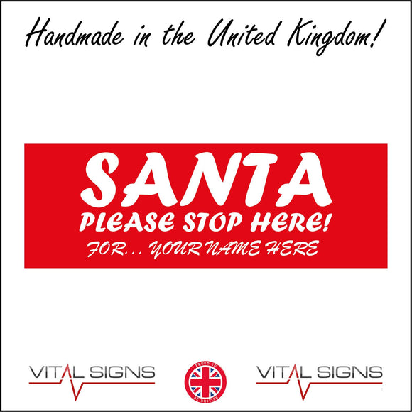 XM270 Santa Please Stop Here For Personalise Name Words Text Sign